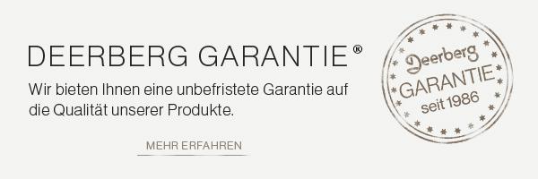 DEERBERG GARANTIE - Wir bieten Ihnen eine unbefristete Garantie auf die Qualität unserer Produkte.